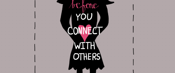 Connect with yourself first in life